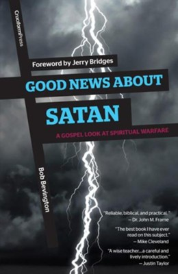 Good News About Satan: A Gospel Look at Spiritual  Warfare  -     By: Bob Bevingon