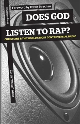 Does God Listen to Rap?: Christians and the World's Most Controversial Music  -     By: Curtis Allen