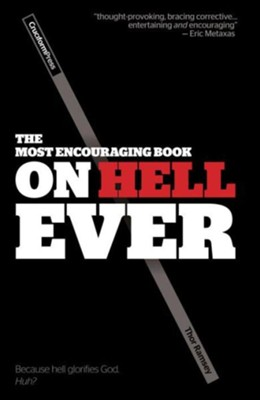 The Most Encouraging Book on Hell Ever  -     By: Thor Ramsey