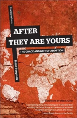 After They Are Yours: The Grace and Grit of Adoption  -     By: Brian Borgman