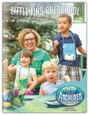 Anchored: Little Fins Preschool Leader Manual  -