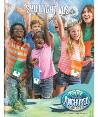 Anchored: Spotlight VBS Leader Manual  -