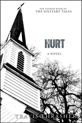 Hurt, Solitary Tales Series #4   -     By: Travis Thrasher