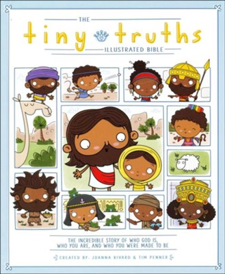 The Tiny Truths Illustrated Bible  -     By: Joanna Rivard, Tim Penner
