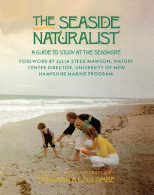 Seaside Naturalist: A Guide to Study at the Seashore   -     By: Deborah A. Cpulombe, Deborah A. Coulombe