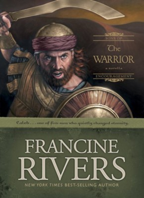 The Warrior: Caleb - eBook  -     By: Francine Rivers