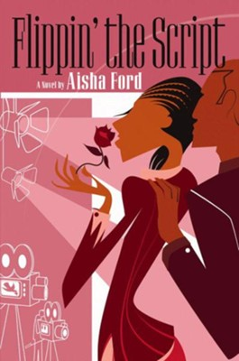 Flippin' the Script - eBook  -     By: Aisha Ford