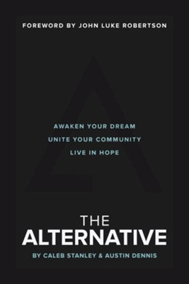 The Alternative  -     By: Cabel Stanley, Austin Dennis