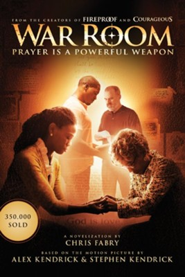 War Room: Prayer Is a Powerful Weapon - eBook  -     By: Chris Fabry, Alex Kendrick, Stephen Kendrick