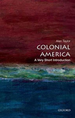 Colonial America: A Very Short Introduction  -     By: Alan Taylor
