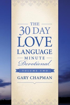 The 30-Day Love Language Minute Devotional Volume 2 - eBook  -     By: Gary Chapman