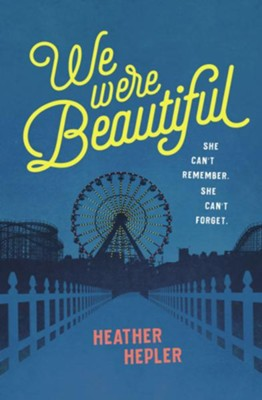 We Were Beautiful  -     By: Heather Hepler
