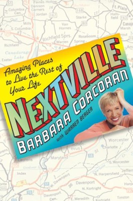 Nextville: Amazing Places to Live the Rest of Your Life - eBook  -     By: Barbara Corcoran, Warren Berger