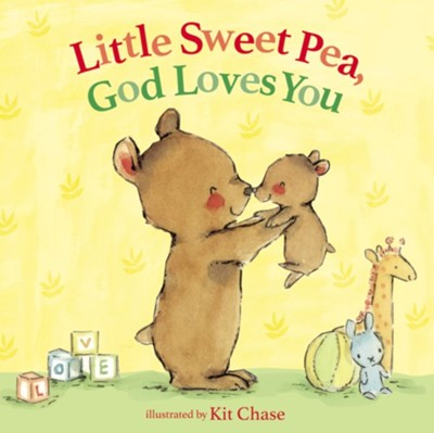 Little Sweet Pea, God Loves You  -     Illustrated By: Kit Chase