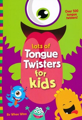 Lots of Tongue Twisters for Kids  -     By: Whee Winn