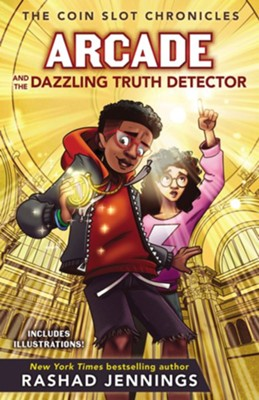 Arcade and the Dazzling Truth Detector  -     By: Rashad Jennings