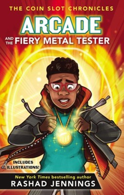 Arcade and the Fiery Metal Tester  -     By: Rashad Jennings