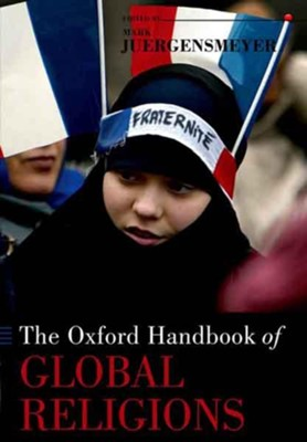 The Oxford Handbook of Global Religions  -     Edited By: Mark Juergensmeyer     By: Mark Juergensmeyer(Ed.)