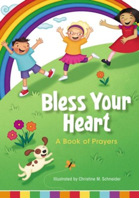 Bless Your Heart, A Book of Prayers  -     Illustrated By: Christine M. Schneider