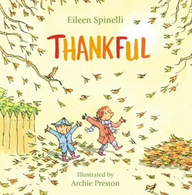 Thankful  -     By: Eileen Spinelli     Illustrated By: Archie Preston