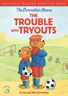 The Berenstain Bears The Trouble with Tryouts, softcover  -     By: Stan Berenstain, Jan Berenstain, Mike Berenstain