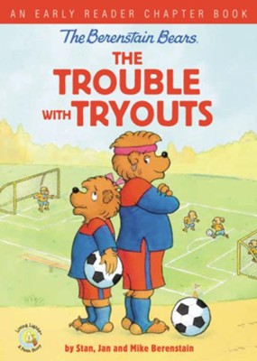 The Berenstain Bears The Trouble with Tryouts, hardcover  -     By: Stan Berenstain, Jan Berenstain, Mike Berenstain