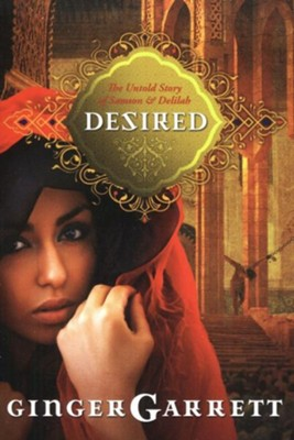 Desired, Lost Loves of the Bible Series #2   -     By: Ginger Garrett
