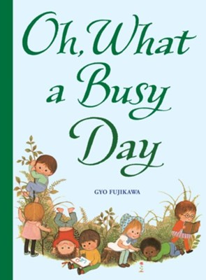 Oh, What a Busy Day  -     By: Gyo Fujikawa