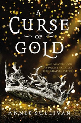 A Curse of Gold  -     By: Annie Sullivan