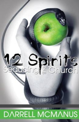 12 Spirits Seducing the Church - eBook  -     By: Darrell McManus