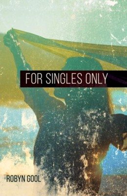 For Singles Only - eBook  -     By: Robyn Gool