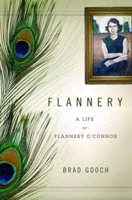 Flannery: A Life of Flannery O'Connor - eBook  -     By: Brad Gooch