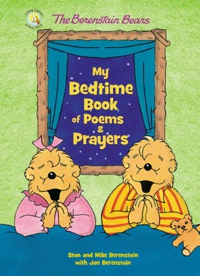 The Berenstain Bears My Bedtime Book of Poems and Prayers  -     By: Stan Berenstain, Mike Berenstain