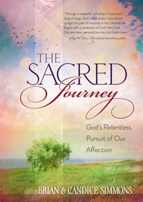 The Sacred Journey: God's Relentless Pursuit of Our Affection - eBook  -     By: Brian Simmons
