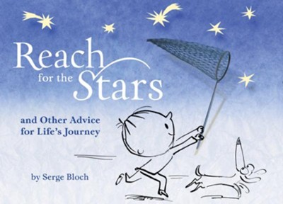 Reach for the Stars  -     By: Serge Bloch