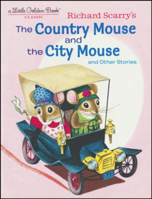 Richard Scarry's The Country Mouse and the City Mouse  -     By: Patricia Scarry