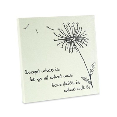 Accept What is, Let go of What Was, Plaque  -