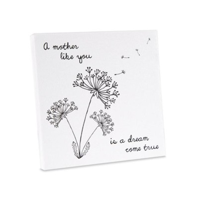 A Mother Like You is a Dream Come True, Plaque  -