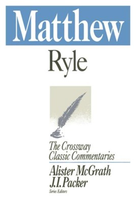Matthew, The Crossway Classic  Commentaries  -     By: J.C. Ryle