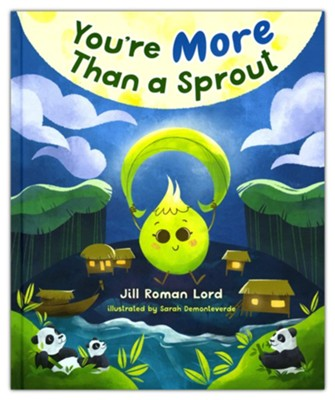 The Bamboo Sprout  -     By: Jill Roman Lord     Illustrated By: Sarah Demonteverde