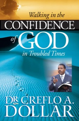 Walking in the Confidence of God in Troubled Times - eBook  -     By: Dr. Creflo A. Dollar