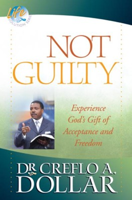 Not Guilty: Experience God's Gift of Acceptance and Freedom - eBook  -     By: Dr. Creflo A. Dollar