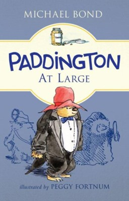 Paddington at Large - eBook  -     By: Michael Bond     Illustrated By: Peggy Fortnum