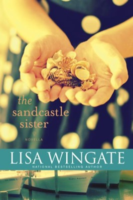 The Sandcastle Sister - eBook  -     By: Lisa Wingate