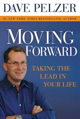 Moving Forward: Taking the Lead in Your Life - eBook  -     By: Dave Pelzer