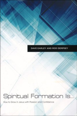 Spiritual Formation Is: How to Grow in Jesus with Passion and Confidence  -     By: Rod Dempsey, Dave Earley