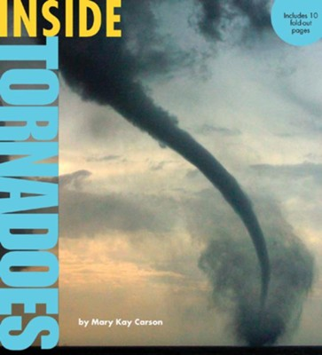 Inside Tornadoes  -     By: Mary Kay Carson