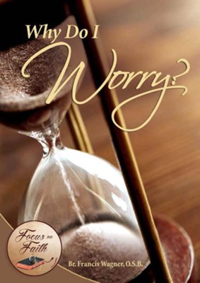 Why Do I Worry? - eBook  -     By: Brother Francis Wagner O.S.B.