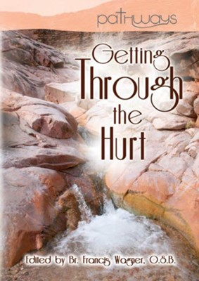 Getting Through the Hurt - eBook  -     Edited By: Brother Francis Wagner O.S.B.     By: Silas Henderson, Keith McClellan, Ann Rohleder, Ronald Knott