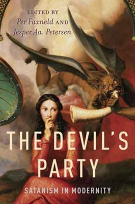 The Devil's Party: Satanism in Modernity  -     By: Per Faxneld, Jesper Aa. Petersen